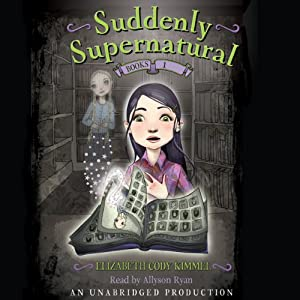 School Spirit: Suddenly Supernatural #1 | [Elizabeth Cody Kimmel]
