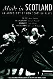 Mike Cullen Made in Scotland: Anthology of New Scottish Plays the Cut, the Life of Stuff, Bondagers, Julie Allardyce (Play Anthologies)