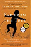 Far from the Tree: Parents, Children, and the Search for Identity