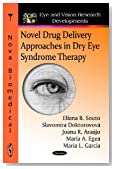 Novel Drug Delivery Approaches in Dry Eye Syndrome Therapy (Eye and Vision Research Developments)