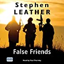False Friends: Dan Shepherd, Book 9 Audiobook by Stephen Leather Narrated by Paul Thornley