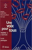 Une voix pour tous : Tome 2, La voix pathologique