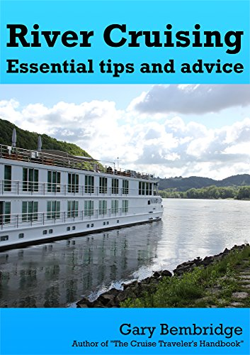 Free Kindle Book : River Cruising. Essential Tips and Advice: River Cruise Tips, Tricks and Advice
