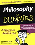 Philosophy For Dummies (0764551531) by Morris, Tom
