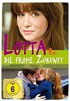 Lotta und die frohe Zukunft