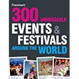 300 Unmissable Events and Festivals Around the Worldby Whatsonwhen.com