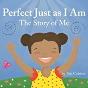 Perfect Just as I Am: The Story of Me | [Pati Colston]