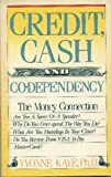 Credit, Cash and Co-Dependency: The Money Connection