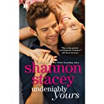 Undeniably Yours (       UNABRIDGED) by Shannon Stacey Narrated by Lauren Fortgang