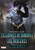 Cazadores de Sombras Los Origenes, 1. Angel Mecanico: Clockword Angel (the Infernal Devices Series # 1) (Cazadores De Sombras Los Origenes / the Infernal Devices)