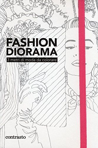 Fashion diorama. 3 metri di moda da colorare