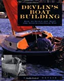 Devlins Boatbuilding: How to Build Any Boat the Stitch-and-Glue Way
