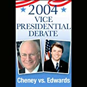 2004 Vice Presidential Debate: Cheney vs. Edwards (10/5/04) | [Dick Cheney, John Edwards]