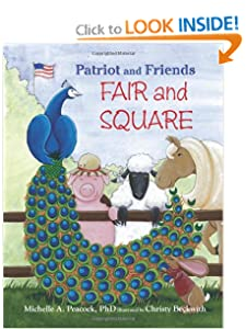 Patriot and Friends: Fair and Square by Michelle A. Peacock and Christy Beckwith