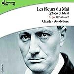 Les Fleurs du Mal, Spleen et Idéal | Charles Baudelaire