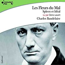 Les Fleurs du Mal, Spleen et Idéal Audiobook by Charles Baudelaire Narrated by Denis Lavant