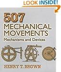 507 Mechanical Movements: Mechanisms...