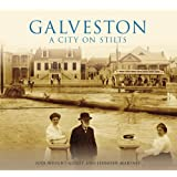 Galveston: A City on Stilts (General History: Texas)