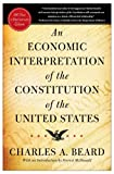 An Economic Interpretation of the Constitution of The United States (0029024803) by Charles A. Beard