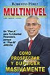 Multinivel; C�mo Prospectar y Duplica...