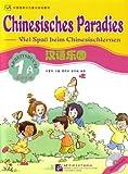 Chinesisches Paradies - Viel Spass beim Chinesischlernen: Chinesisches Paradies, Bd.1A : Arbeitsbuch (mit Audio-CD für Arbeitsbuch 1A u. 1B)