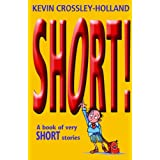 Short!: A Book of Very Short Storiesby Kevin Crossley-Holland