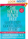 The South Beach Diet Good Fats, Good Carbs Guide:The Complete and Easy Reference for All Your Favorite Foods