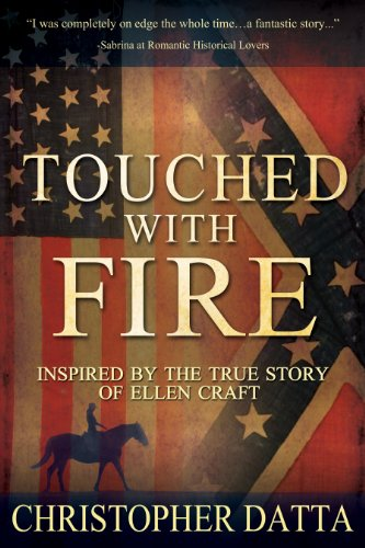 Ellen Craft is property… She is the illegitimate daughter of a Georgia plantation owner and a house slave.  This is the story of an extraordinary individual, an abiding love and the corrosive effects of slavery:  Touched With Fire (The Fire Trilogy Book 1) by Christopher Datta