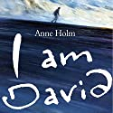 I Am David Audiobook by Anne Holm Narrated by Struan Rodger