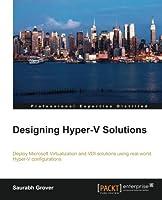 Designing Hyper-V Solutions