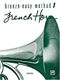 Breeze-Easy Method for French Horn (Breeze-Easy Series)