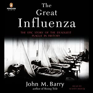 The Great Influenza: The Epic Story of the Deadliest Plague in History | [John M. Barry]