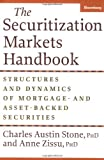 img - for Securitization Markets Handbook: Issuing and Investing in Morgage and Asset-Backed Securities (Bloomberg Financial) by Charles Austin Stone (2005-02-03) book / textbook / text book