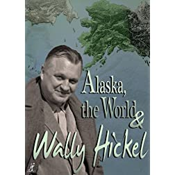 Alaska, the World &amp; Wally Hickel
