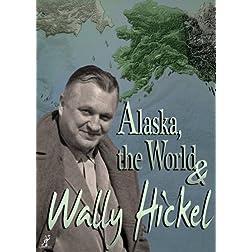 Alaska, the World & Wally Hickel