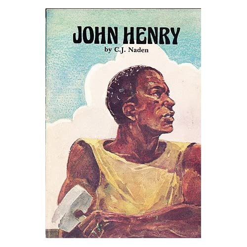 John Henry: Steel-Driving Man (Folk Tales of America series), Naden, C. J.; Dodson, Bert (illustrator)