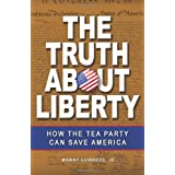 The Truth About Liberty: How the Tea Party Can Save America ~ Manny Edwards