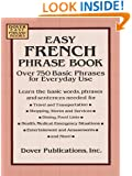 Easy French Phrase Book: Over 750 Phrases for Everyday Use (Dover Language Guides French)