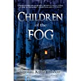 Children of the Fog ~ Cheryl Kaye Tardif