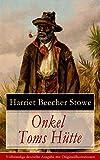 Onkel Toms Hütte - Vollständige deutsche Ausgabe mit Originalillustrationen: Sklaverei im Lande der Freiheit (Ein Kinderklassiker)