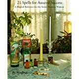 21 Spells for Assured Success (21 Spells Series)by Boudica Foster