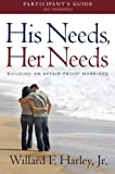 img - for His Needs, Her Needs Participant's Guide: Building an Affair-Proof Marriage (A Six-Session Study) book / textbook / text book