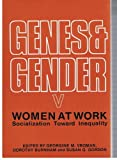 img - for Women at Work: Socialization Toward Inequality (Genes and Gender) book / textbook / text book
