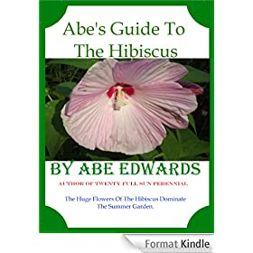 Abe's Guide To The Hibiscus (English Edition)