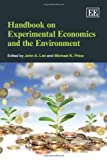 img - for Handbook of Experimental Economics and the Environment (Elgar Original Reference) book / textbook / text book