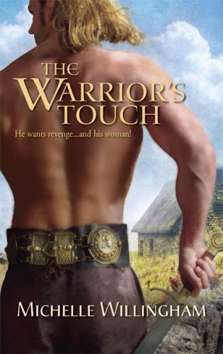 The Warrior's Touch (Harlequin Historical Series), MICHELLE WILLINGHAM