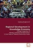 img - for Regional Development in Knowledge Economy: Through Coopetition of Industry, University and Government: A Case Study of Thailand's Automotove Cluster by Jomphong Mongkhonvanit (2009-03-19) book / textbook / text book