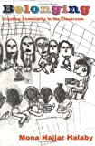 img - for Belonging: Creating Community in the Classroom by Mona Halaby (2000-09-01) book / textbook / text book