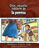 img - for Dios, necesito hablarte de...la pereza (Spanish Edition) book / textbook / text book