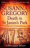 Susanna Gregory Death in St James's Park: 8 (Exploits of Thomas Chaloner)